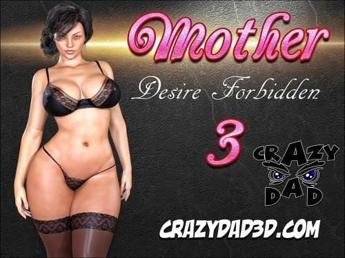 CrazyDad3D - Mother, Desire Forbidden Part 3