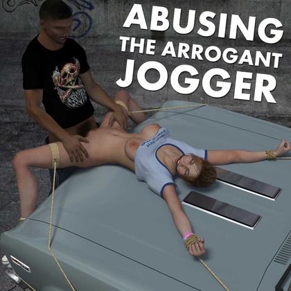 Abusing the Arrogant Jogger