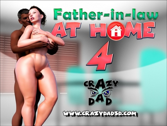 CrazyDad3D - Father In Law At Home 1-6