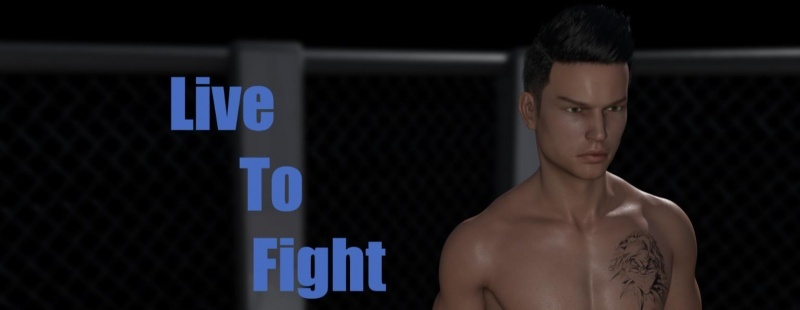 Live To Fight - Version 0.4.5 by Grinder