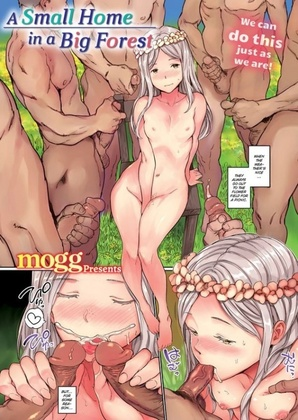 Hentai  Mogg - A Small Home in a Big Forest